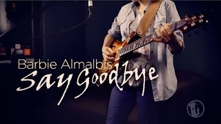 Tower Sessions | Barbie Almalbis - Say Goodbye S03E09