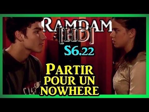 RAMDAM [HD] PARTIR POUR UN NOWHERE (S6.22)