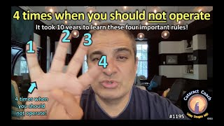 CataractCoach 1195: four times when you should not operate (no surgery for you!)