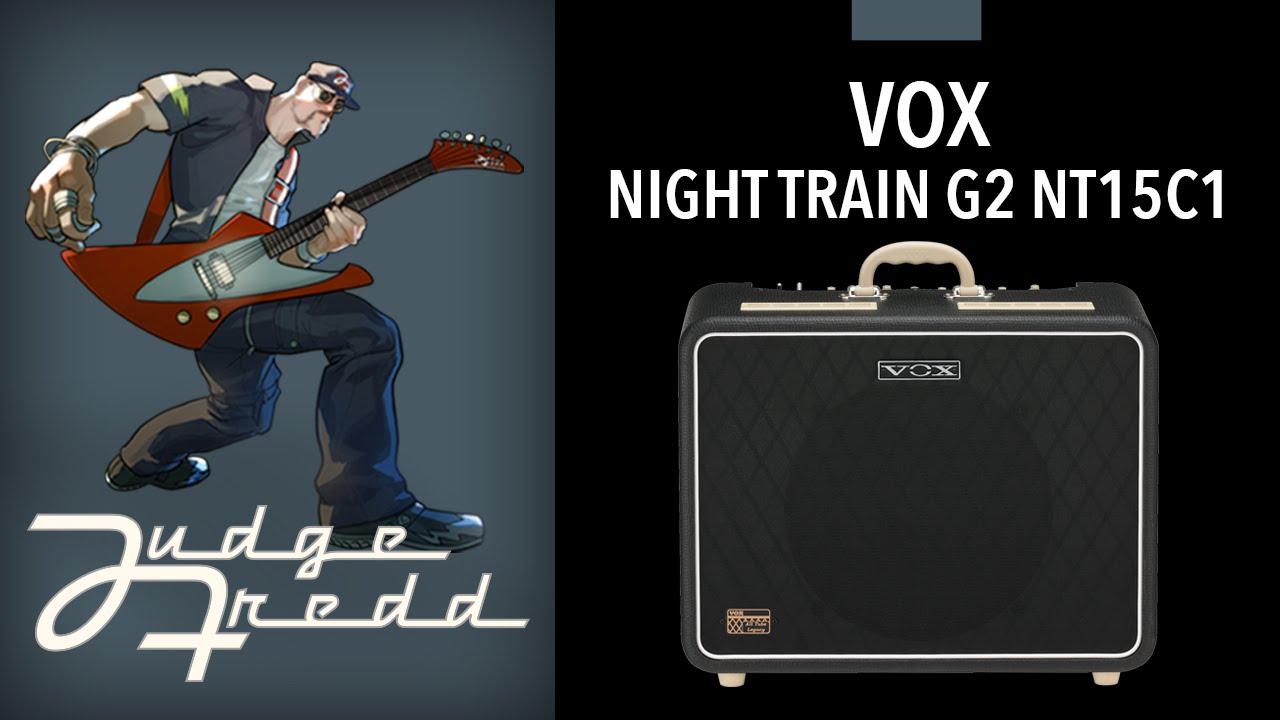 vox night train g2 nt15c1 combo test par judge fredd la boite noire youtube. Black Bedroom Furniture Sets. Home Design Ideas