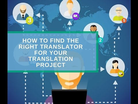 How to Find the Right Translator for your Translation Project