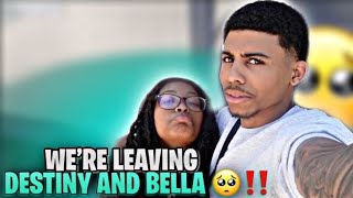 WE'RE LEAVING DESTINY AND BELLA 🥺‼️
