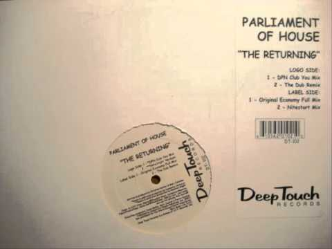 Parliament Of House -The Returning (Original Economy Full Mix)