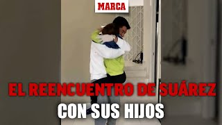 El reencuentro de Luis Suárez con sus hijos: las reacciones lo dicen todo I MARCA