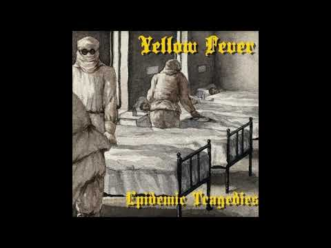Yellow Fever - Epidemic Tragedies (2018)