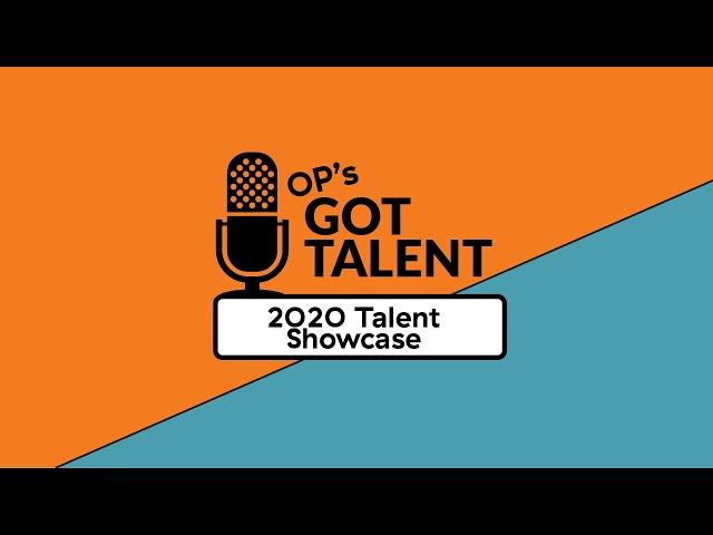 OP's Got Talent 2020 - Compilation Video