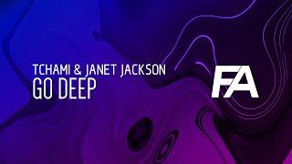 Tchami & Janet Jackson - Go Deep