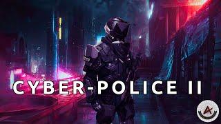 Cyber Police II - Dark Cyberpunk and Dark Synthwave Mix