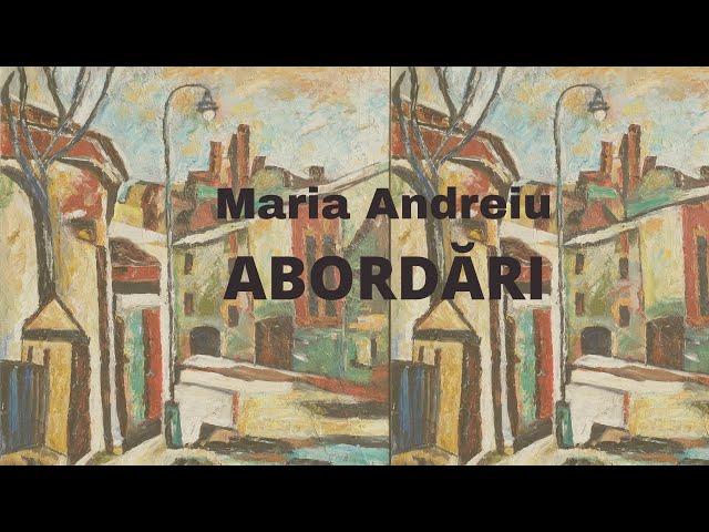 """Vernisajul expoziției de pictură """"Abordări"""" - Maria Andreiu"""