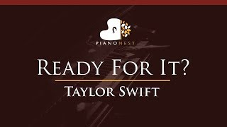 Taylor Swift - Ready For It? - HIGHER Key (Piano Karaoke / Sing Along)