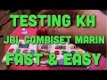 Testing KH using JBL Combiset Marin Test Kit - Fast & Easy