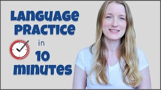 10 ways to practice a language in 10 minutes a day | Language learning