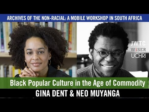 Black Popular culture in the age of Commodity - Gina Dent & Neo Muyanga