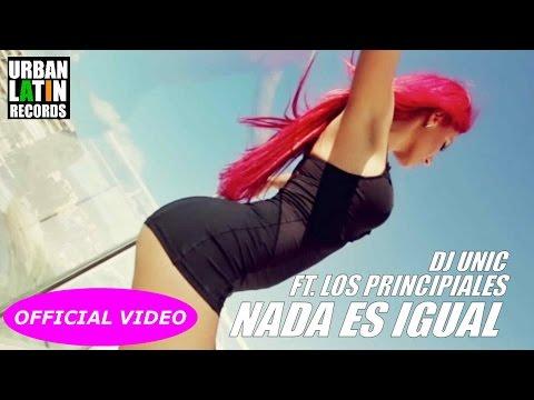 DJ Unic feat. Los Princioiales - Nada Es Iqual