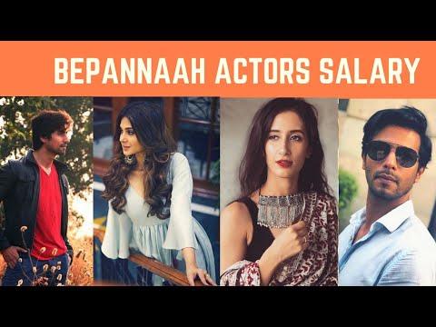 Bepannaah serial actors salary per episode||bepannaah||
