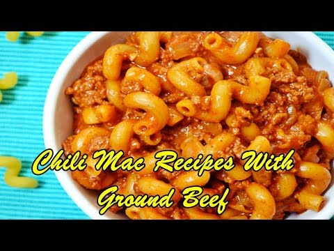 Chili Mac Recipes With Ground Beef