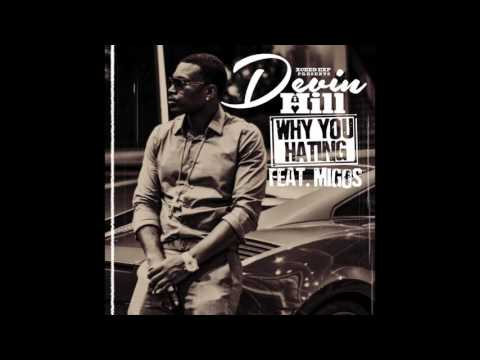 "Devin Hill feat. Migos - ""Why You Hating?"" OFFICIAL VERSION"