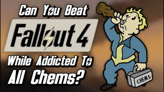 Can You Beat Fallout 4 While Addicted To Every Chem In The Game?