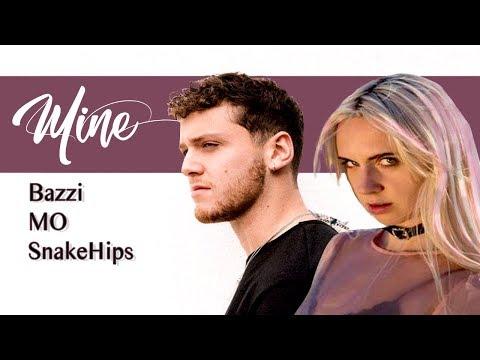 Mine (Don't Leave Remix) Bazzi Ft. SnakeHips & MO | Mashup