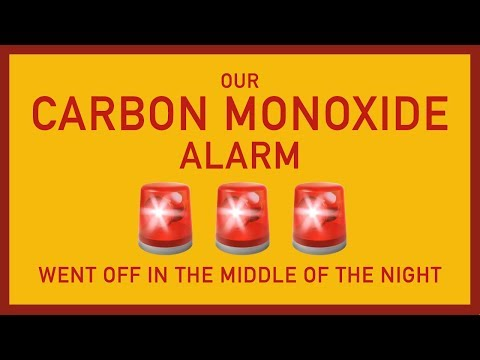 OUR CARBON MONOXIDE ALARM WENT OFF IN THE MIDDLE OF THE NIGHT