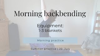 Morning practice Backbends 22 07 2020