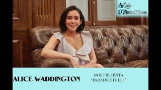 "ALICE WADDINGTON NOS PRESENTA ""PARADISE HILLS"""