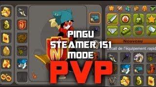 Présentation Pingu Steamer 151 MODE PVP ! DOFUS