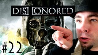 Blade Up The Wazoo (Dishonored Playthrough Part 22)