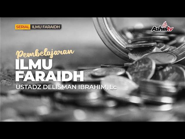 🔴 [LIVE] PEMBELAJARAN ILMU FARAID / WARISAN - Ustadz Delisman Ibrahim, Lc حفظه الله