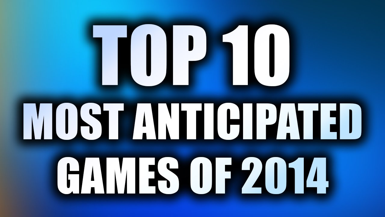 10 Most Popular Xbox Games : Top most anticipated games  for e