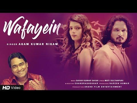 Wafayein by Agam Kumar Nigam | Sawan Kumar Sawan, Naresh Kumar | Heart Touching Song