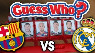 Real Madrid v Barcelona Guess Who? El Clasico Challenge