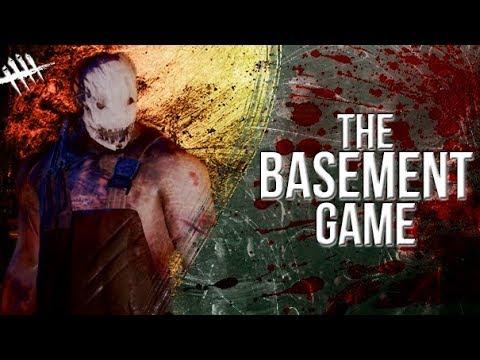 The Basement Game - Dead By Daylight - Killer #152 Trapper