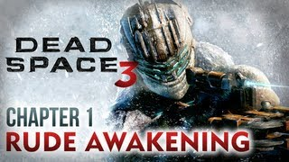 Dead Space 3 Walkthrough - Chapter 1: Rude Awakening  [Xbox 360 / PS3 / PC]