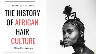 The History Of African Hair Culture