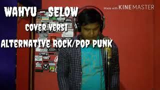 Wahyu - Selow versi ROCK/POP PUNK (Cover Salim)