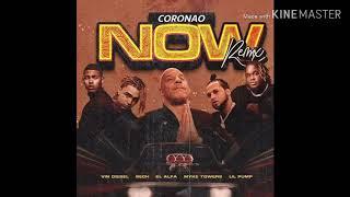 Coronao Now (Remix) - El Alfa x Lil Pump x Vin Diesel x Myke Towers x Sech
