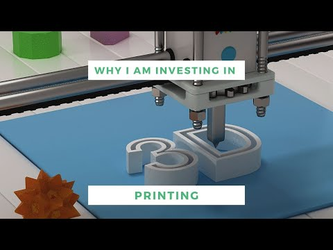 Why I am investing in 3D printing!