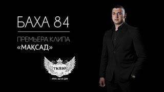 BAKHA 84 - Maksad