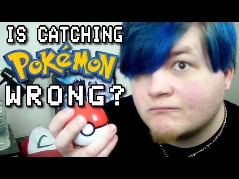 Is Catching Pokemon Wrong?
