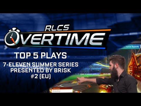Top 5 Plays: 7-Eleven Summer Series Presented by Brisk #2 (EU) - Overtime - Episode #16