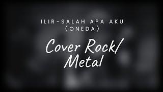 Gambar cover Ilir7 - Salah Apa Aku Versi Rock/Metal [ Oneda band ]