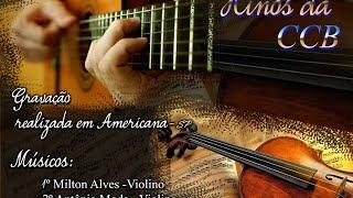Baixar Hinos da CCB - Violinos e Violão - Milton Alves - Antônio Moda e Dorival Freire