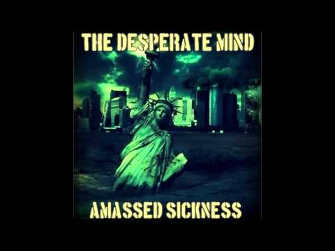 The Desperate Mind - 05. Searching For The Hysteria (Amassed Sickness - New Album 2015)