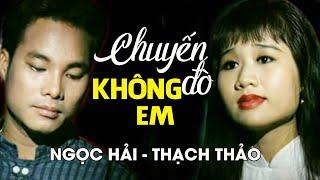 Ngọc Hải ft. Thạch Thảo - CHUYẾN ĐÒ KHÔNG EM [Chương trình DUYÊN TÌNH 3]