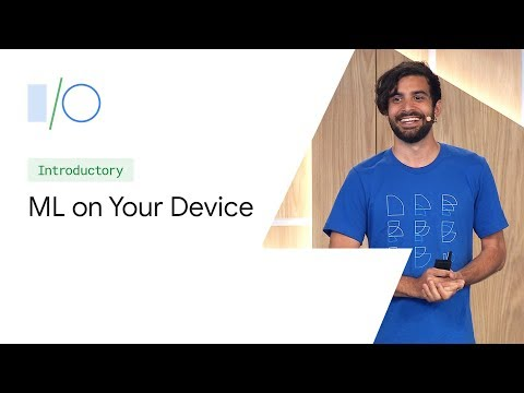 Machine Learning on Your Device: The Options (Google I/O'19)
