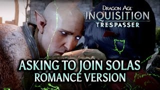 Dragon Age: Inquisition - Trespasser DLC - Asking to join Solas (Romance version) HUGE SPOILERS