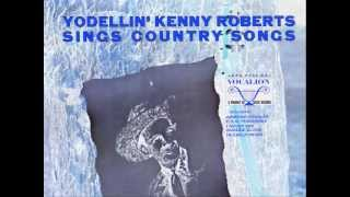 Yodelin Kenny Roberts Sings Country Songs Side 2