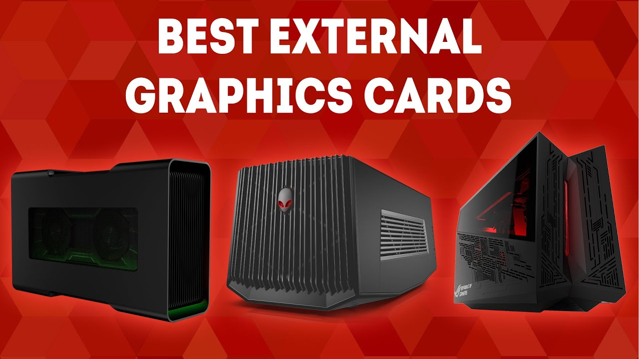 Best External Graphics Cards 2019 (eGPU) [WINNERS] – The Complete Buying  Guide
