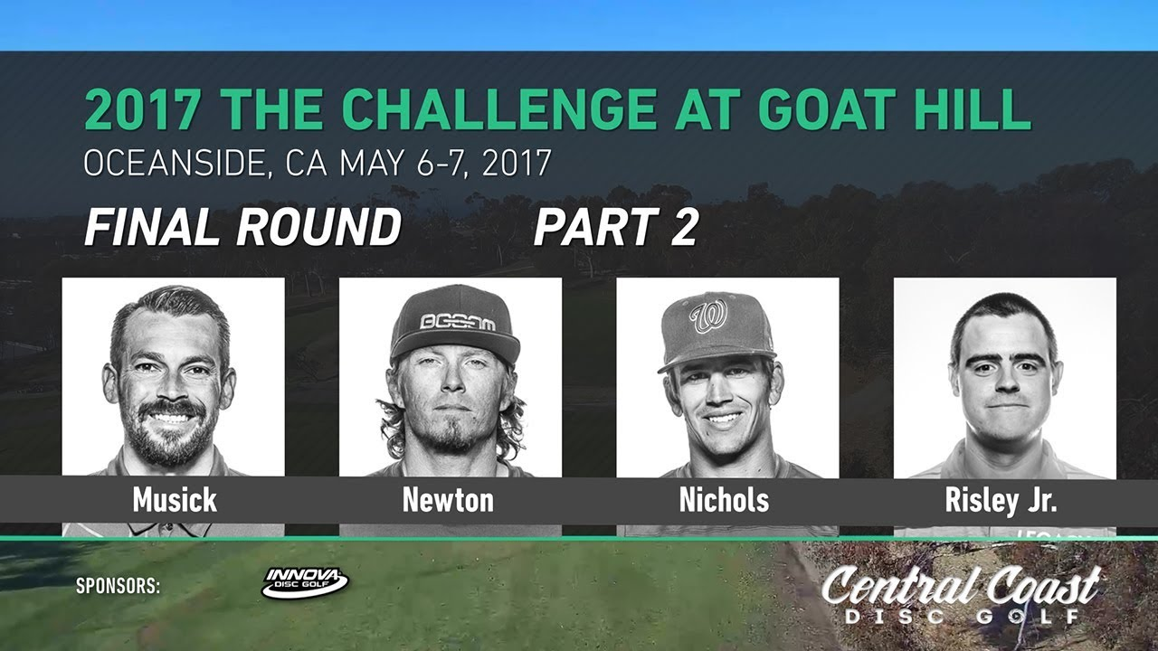 2017 The Challenge at Goat Hill   Final Round Part 2   Musick, Newton, Nichols, Risley Jr